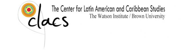 Brown University | Center for Latin American and Caribbean Studies (CLACS)