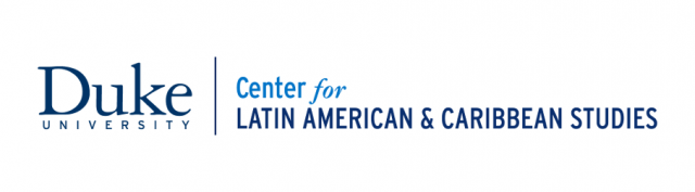 Duke University | Center for Latin American & Caribbean Studies