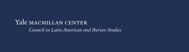 Yale University | MacMillan Center | Council on Latin American Studies