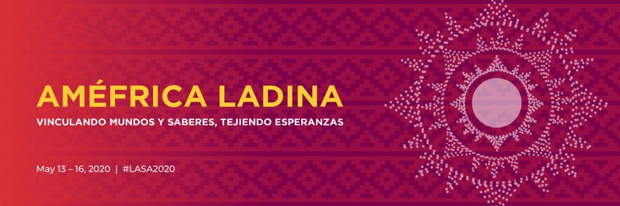 LASA2020 Améfrica Ladina: Vinculando Mundos y Saberes, Tejiendo Esperanzas