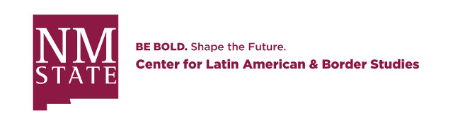 New Mexico State University | Center for Latin American and Border Studies