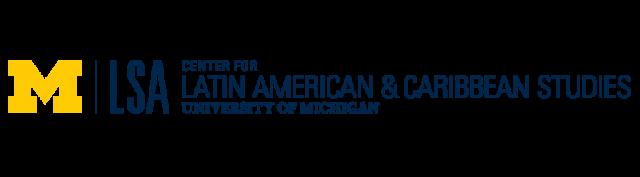 University of Michigan | Center for Latin American and Caribbean Studies