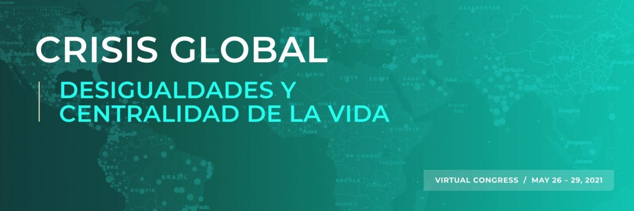 LASA2021 Crisis global, desigualdades y centralidad de la vida